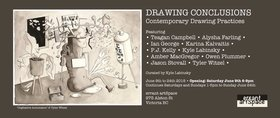 Drawing Conclusions: Teagan Campbell, Alysha Farling, Ian George, Karina Kalvaitis, P.J. Kelly, Kyle Labinsky, Amber MacGregor, Owen Plumber, Jason Stovall, Tyler Witzel @ Errant ArtSpace Jun 9 2018 - Mar 23rd @ Errant ArtSpace