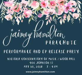 Performance and EP Release Party: Jaimey Hamilton, Country/pop singer & songwriter, Victoria BC, Jesse Carvalho, Guitarist, Victoria BC, Michael Wilford, Percussionist, Smithers BC, Joshua Litton, Multi-instrumentalist, Victoria BC @ Victoria Conservatory Of Music May 30 2018 - Jan 15th @ Victoria Conservatory Of Music