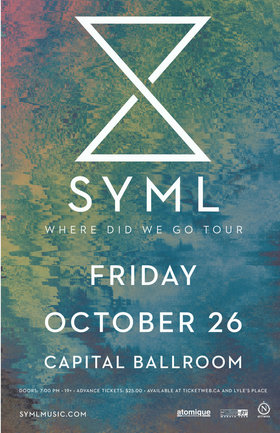 SYML, Guests @ Capital Ballroom Oct 26 2018 - Oct 22nd @ Capital Ballroom