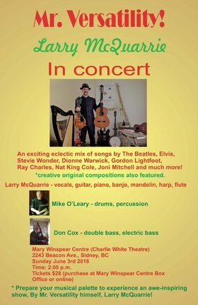 MR. VERSATILITY IN CONCERT: Larry McQuarrie (vocals, guitar,banjo,), Don Cox (double/electric bass), Mike O'Leary (drums/percussion) @ The Mary Winspear Centre Jun 3 2018 - Feb 17th @ The Mary Winspear Centre