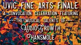 Fine Arts Finale - a Convocation Celebration: Audio Growth, HANSMOLE @ Copper Owl Jun 11 2018 - Dec 10th @ Copper Owl