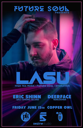 Future Soul presents: Lasu, Rich Nines, Deerface @ Copper Owl Jun 15 2018 - Mar 23rd @ Copper Owl