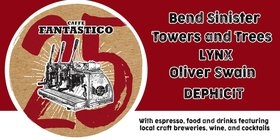 Fantastico 25: Bend Sinister, Towers and Trees, lynx, Oliver Swain, Dephicit @ Caffe Fantastico  Jun 16 2018 - Mar 23rd @ Caffe Fantastico