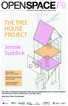 The Tree House Project: Jennie Suddick @ Open Space Jun 13 2018 - Mar 22nd @ Open Space