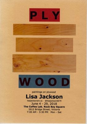 PLY WOOD: Lisa Jackson @ The Coffee Lab, 2612 Bridge Street, Jun 4 2018 - Mar 25th @ The Coffee Lab, 2612 Bridge Street,