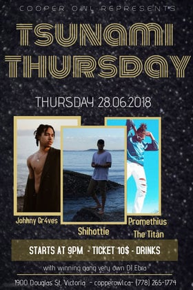 Tsunami Thursday: Johhny Gr4ves, Shihottie, Promethius the Titan @ Copper Owl Jun 28 2018 - Mar 23rd @ Copper Owl