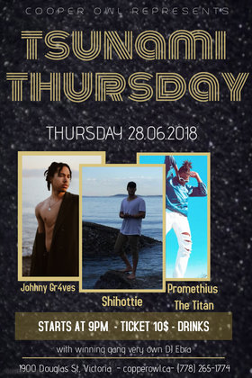 Tsunami Thursday: Johhny Gr4ves, Shihottie, Promethius the Titan @ Copper Owl Jun 28 2018 - Dec 9th @ Copper Owl