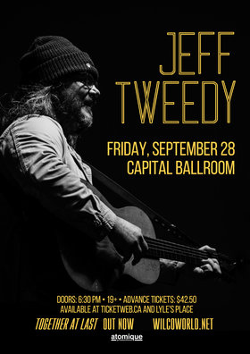 Jeff Tweedy, James Elkington @ Capital Ballroom Sep 28 2018 - May 19th @ Capital Ballroom