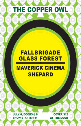 Fall Brigade, Glass Forest , Maverick Cinema, Shepard @ Copper Owl Jul 6 2018 - Feb 16th @ Copper Owl