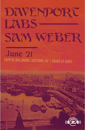 Davenport, Labs, Sam Weber @ Capital Ballroom Jun 21 2018 - Mar 22nd @ Capital Ballroom