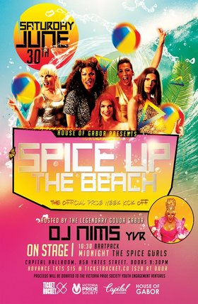 Official Pride Week Kick-Off: SPICE Up the Beach: Gouda Gabor, The Spice Gurls, Bratpack @ Capital Ballroom Jun 30 2018 - Mar 23rd @ Capital Ballroom