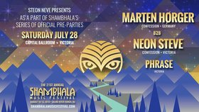 Shambhala 2018 Official Pre-Party: MARTEN HØRGER, Neon Steve, Phrase @ Capital Ballroom Jul 28 2018 - Feb 19th @ Capital Ballroom