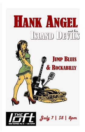 HANK ANGEL and his ISLAND DEVILS: HANK ANGEL and his ISLAND DEVILS @ The Loft (Victoria) Jul 7 2018 - Feb 16th @ The Loft (Victoria)