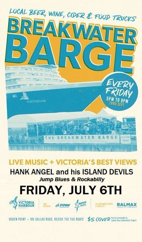 HANK ANGEL and his ISLAND DEVILS at the Breakwater Barge!: HANK ANGEL and his ISLAND DEVILS @ The Breakwater Barge Jul 6 2018 - Feb 23rd @ The Breakwater Barge