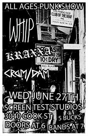 ALL AGES PUNK SHOW - Whip (Winnipeg Punk) w/ Kraxxa and Crom/Dam: Whip, Kraxxa, Crom/Dam @ Screen Test Studios Jun 27 2018 - Dec 9th @ Screen Test Studios