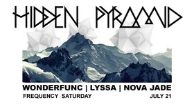 Frequency Saturday presents Hidden Pyramid: Wonderfunc, Lyssa, Novajade @ Copper Owl Jul 21 2018 - Feb 19th @ Copper Owl