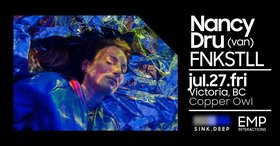 Sink Deep w/: NANCY DRU, Fnkstll @ Copper Owl Jul 27 2018 - Feb 19th @ Copper Owl