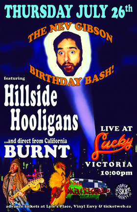 HILLSIDE HOOLIGANS & BURNT (Nev's Birthday Bash): Hillside Hooligans, Burnt @ Lucky Bar Jul 26 2018 - Aug 24th @ Lucky Bar
