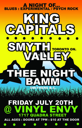 Rock Triple-Header: Smyth Valley, Thee Night Bamm, King Capitals @ Vinyl Envy Jul 20 2018 - Feb 22nd @ Vinyl Envy