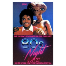 80s Night @ Victoria Event Centre Jul 27 2018 - Feb 19th @ Victoria Event Centre