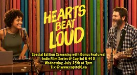 HEARTS BEAT LOUD: SPECIAL EDITION Screening - Indie Film Series at Capitol 6 #10: Nick Offerman, Kiersey Clemons, Sasha Lane, Ted Danson, Blythe Danner @ Capitol 6 Jul 25 2018 - Feb 22nd @ Capitol 6