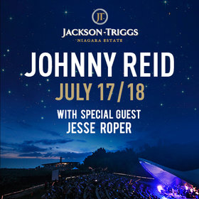 Jesse Roper, solo support  - Johnny Reid @ Jackson Triggs Jul 17 2018 - Jan 22nd @ Jackson Triggs