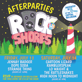 Do250 presents: Rock the Shores After Party: High Noon to Midnight, Ramblerspeak, Lo Waight & The Rattlesnakes, Cartoon Lizard @ Capital Ballroom Jul 14 2018 - Dec 15th @ Capital Ballroom
