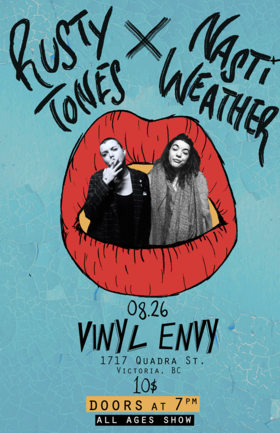 Rusty Tones  (Vancouver), Nasti Weather (Vancouver) @ Vinyl Envy Aug 26 2018 - Feb 22nd @ Vinyl Envy