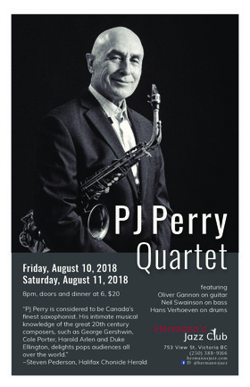 P.J. Perry Quartet: Juno Award Winner Alto and Tenor Sax P.J. Perry, Oliver Gannon, Guitar, Neil Swainson, Bass, Hans Verhoeven, Drums @ Hermann