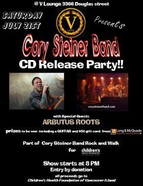 Cory Steiner Band CD Release Party and Benefit: Cory Steiner Band, Arbutus Roots @ V-lounge Jul 21 2018 - Dec 15th @ V-lounge