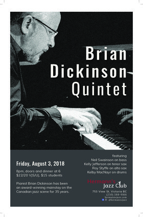 Brian Dickinson Quintet featuring Neil Swainson: Brian Dickinson-Piano, Kelly Jefferson-Tenor, Roy Styffe-Alto, Neil Swainson-Bass, Kelby MacNayr-Drums @ Hermann
