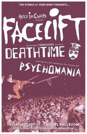 Tribute Show: Facelift (Alice n Chains Tribute), DEATHTIME  (Turbonegro Tribute), Psychomania (The Accused, DRI, Suicidal, SOD/MOD Tribute) @ Capital Ballroom Aug 10 2018 - Jan 22nd @ Capital Ballroom