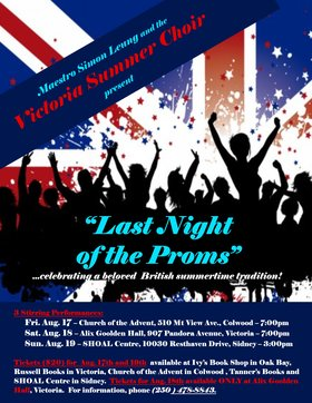 Victoria Summer Choir presents Last Night of the Proms: Maestro Simon Leung, Victoria Summer Choir @ Alix Goolden Performance Hall Aug 18 2018 - Mar 23rd @ Alix Goolden Performance Hall