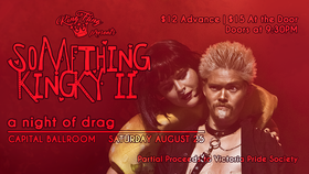 Something Kingky II @ Capital Ballroom Aug 25 2018 - Feb 22nd @ Capital Ballroom