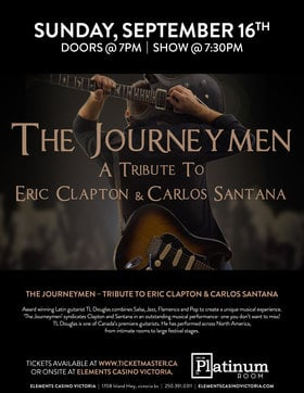 The Journeymen - A Tribute to Eric Clapton & Carlos Santana: TL Douglas @ Elements Casino - Victoria Sep 16 2018 - Feb 23rd @ Elements Casino - Victoria