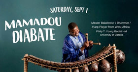 MAMADOU DIABATE CONCERT @ Phillip T. Young Recital Hall (Uvic) Sep 1 2018 - Feb 16th @ Phillip T. Young Recital Hall (Uvic)
