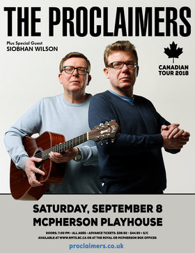 The Proclaimers, Siobhan Wilson @ McPherson Playhouse Sep 8 2018 - Jul 21st @ McPherson Playhouse