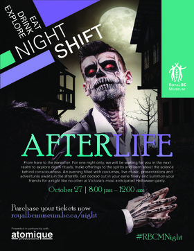 Night Shift: After Life @ Royal BC Museum Oct 27 2018 - Oct 22nd @ Royal BC Museum