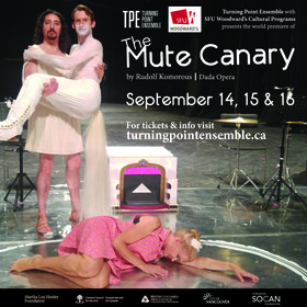 Rudolf Komorous' The Mute Canary ft: Turning Point Ensemble (with), Daniel Cabena, Alexander Dobson, Anne Grimm, Christopher Butterfield, Owen Underhill @ Goldcorp Centre for the Arts Sep 14 2018 - Dec 16th @ Goldcorp Centre for the Arts