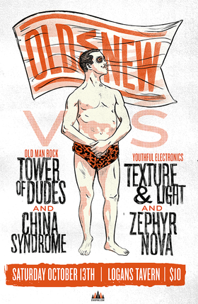 Old vs New: China Syndrome, The Tower of Dudes, Texture & Light, Zephyr Nova @ Logan's Pub Oct 13 2018 - Mar 25th @ Logan's Pub