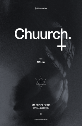 Chuurch, Nalla @ Capital Ballroom Sep 29 2018 - May 19th @ Capital Ballroom