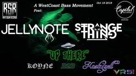 A WestCoast Bass Movement: Jellynote , Strange Thing, Up There, Koyne, KASTASPELL  @ Capital Ballroom Oct 18 2018 - Jun 17th @ Capital Ballroom
