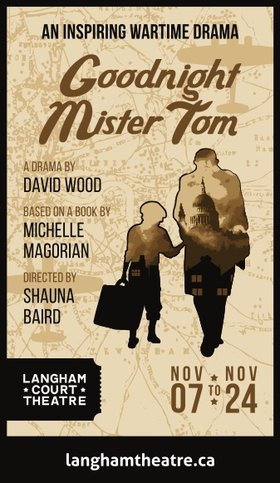 Goodnight Mister Tom @ Langham Court Theatre Nov 7 2018 - Dec 13th @ Langham Court Theatre