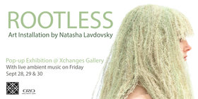 Rootless: Natasha Lavdovsky @ Xchanges Gallery Sep 28 2018 - May 19th @ Xchanges Gallery