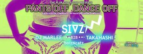 Pants Off Dance Off!: SIVZ, DJ Marlee, TAKAHASHI, boizNcatz @ Copper Owl Oct 19 2018 - May 19th @ Copper Owl