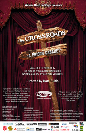 The Crossroads: A Prison Cabaret: William Head on Stage, SNAFU Dance Theatre Company, The Prison Arts Collective @ William Head Institution Oct 5 2018 - May 19th @ William Head Institution