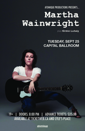 Martha Wainwright, Kirsten Ludwig @ Capital Ballroom Sep 25 2018 - May 19th @ Capital Ballroom