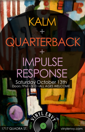 A Night of Local Soul:: Impulse Response, Quarterback, KALM @ Vinyl Envy Oct 13 2018 - Mar 18th @ Vinyl Envy