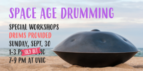 Space Age Drumming Workshop @ UVic Sep 30 2018 - May 19th @ UVic