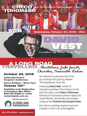 "Eldercare Benefit Concert:  ""A Long Road Travelled"": Checo Tohoaso and the Victoria Soul Gospel Choir, David Vest @ The Farquhar at UVic Oct 24 2018 - May 19th @ The Farquhar at UVic"